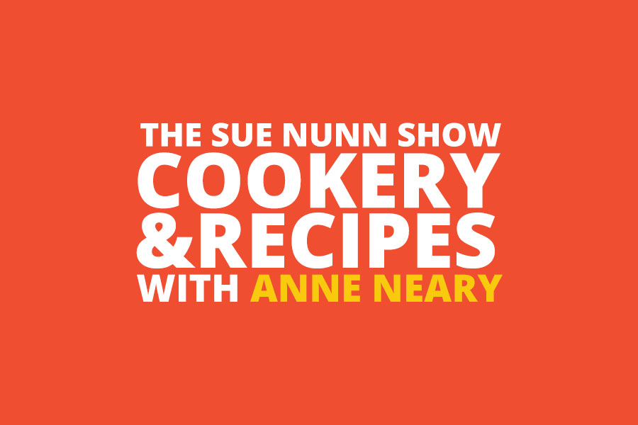 The Sue Nunn Show cookery and recipes with Anne Neary
