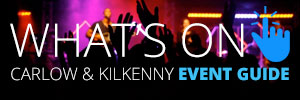 What's on in Kilkenny and Carlow